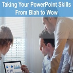 Powerpoint_Skills_From_Blah_to_Wow